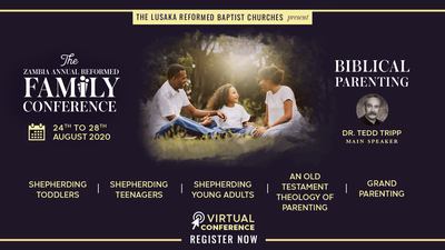 The 2020 Zambia Annual Reformed Family Conference